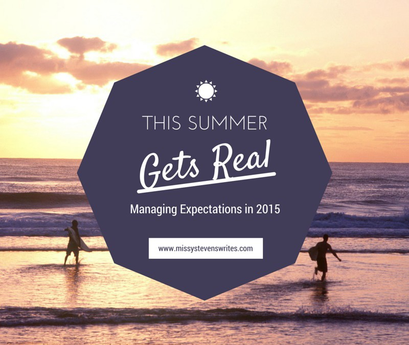 Managing Summertime Expectations (Let's Get Real)